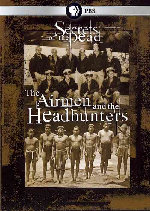 AIRMEN AND THE HEADHUNTERS BY SECRETS OF THE DEAD (DVD)