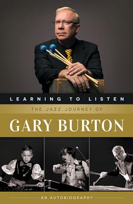 Learning to Listen By Burton, Gary