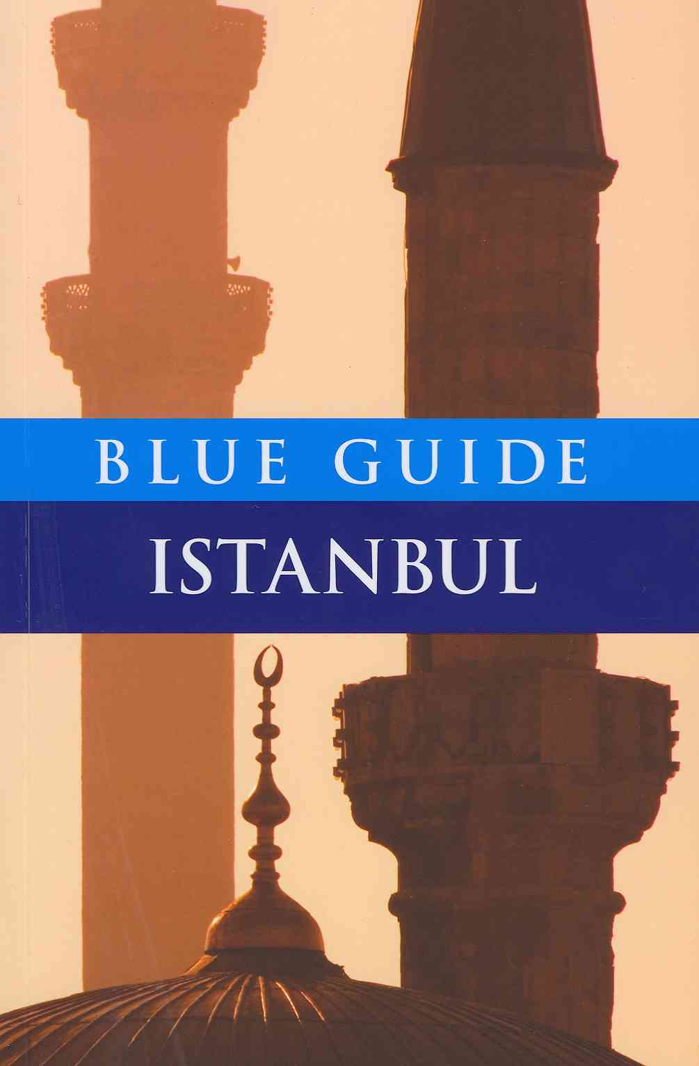 Blue Guide Istanbul By Freely, John